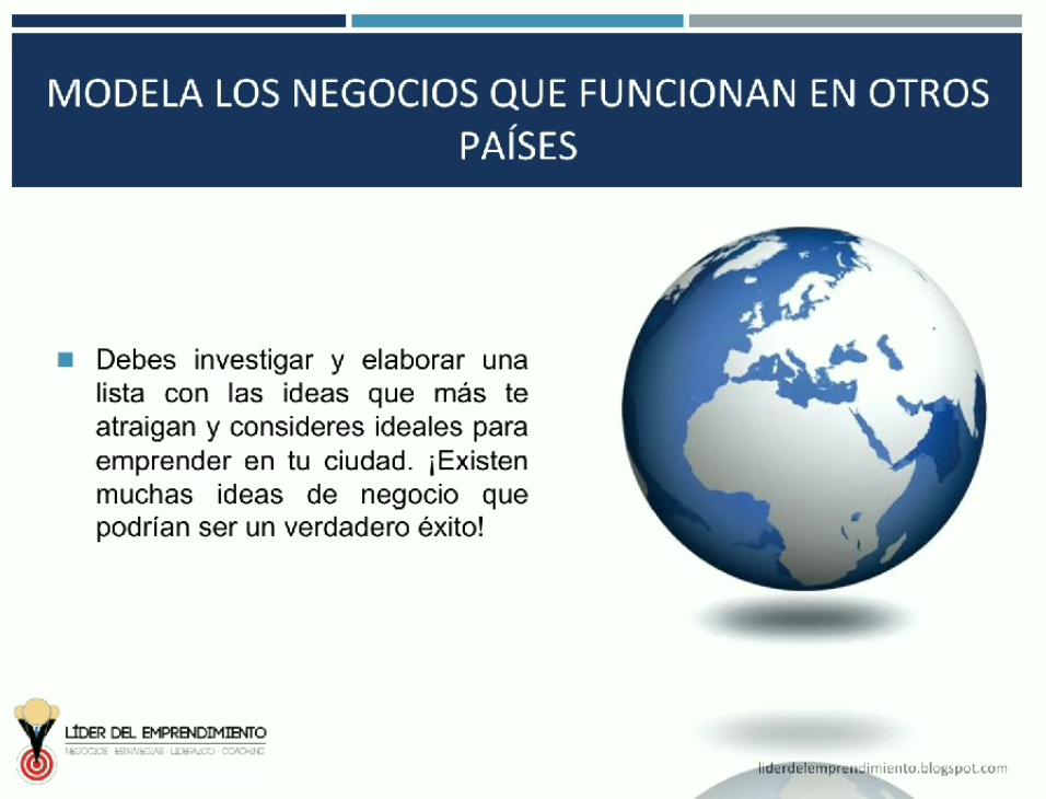 Modela los negocios que funcionan en otros países